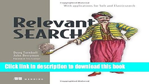 [PDF Kindle] Relevant Search: With applications for Solr and Elasticsearch  Free Download