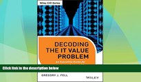 Full [PDF] Downlaod  Decoding the IT Value Problem: An Executive Guide for Achieving Optimal ROI