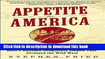 [Download] Appetite for America: How Visionary Businessman Fred Harvey Built a Railroad