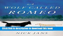 [Popular] Books A Wolf Called Romeo Full Online