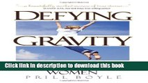 [Popular Books] Defying Gravity: A Celebration of Late-Blooming Women Full Online