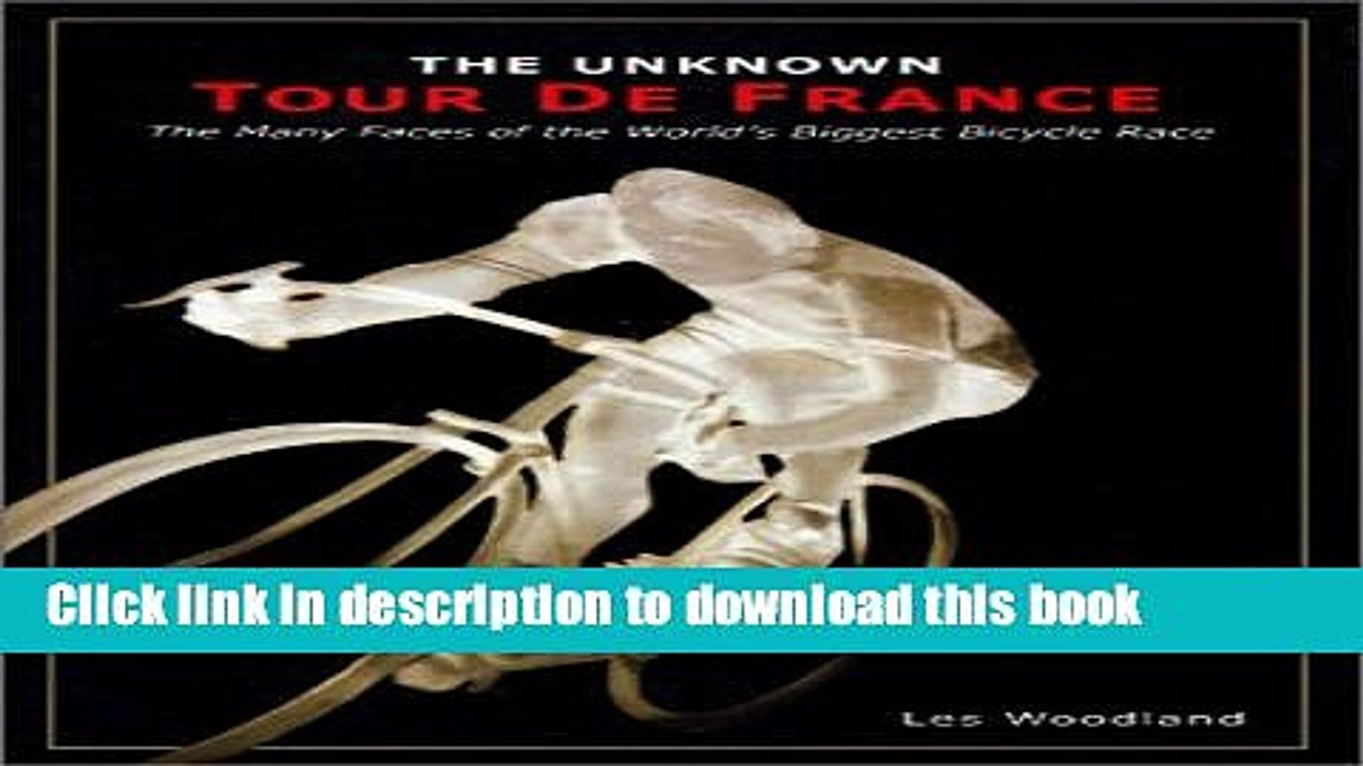 [Popular Books] The Unknown Tour de France: The Many Faces of the World s Greatest Bicycle Race
