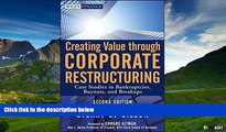 Must Have  Creating Value Through Corporate Restructuring: Case Studies in Bankruptcies, Buyouts,
