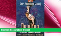READ BOOK  Sport Psychology Library: Bowling: The Handbook of Bowling Psychology  PDF ONLINE