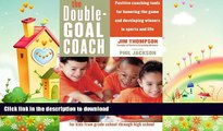 FAVORITE BOOK  The Double-Goal Coach: Positive Coaching Tools for Honoring the Game and