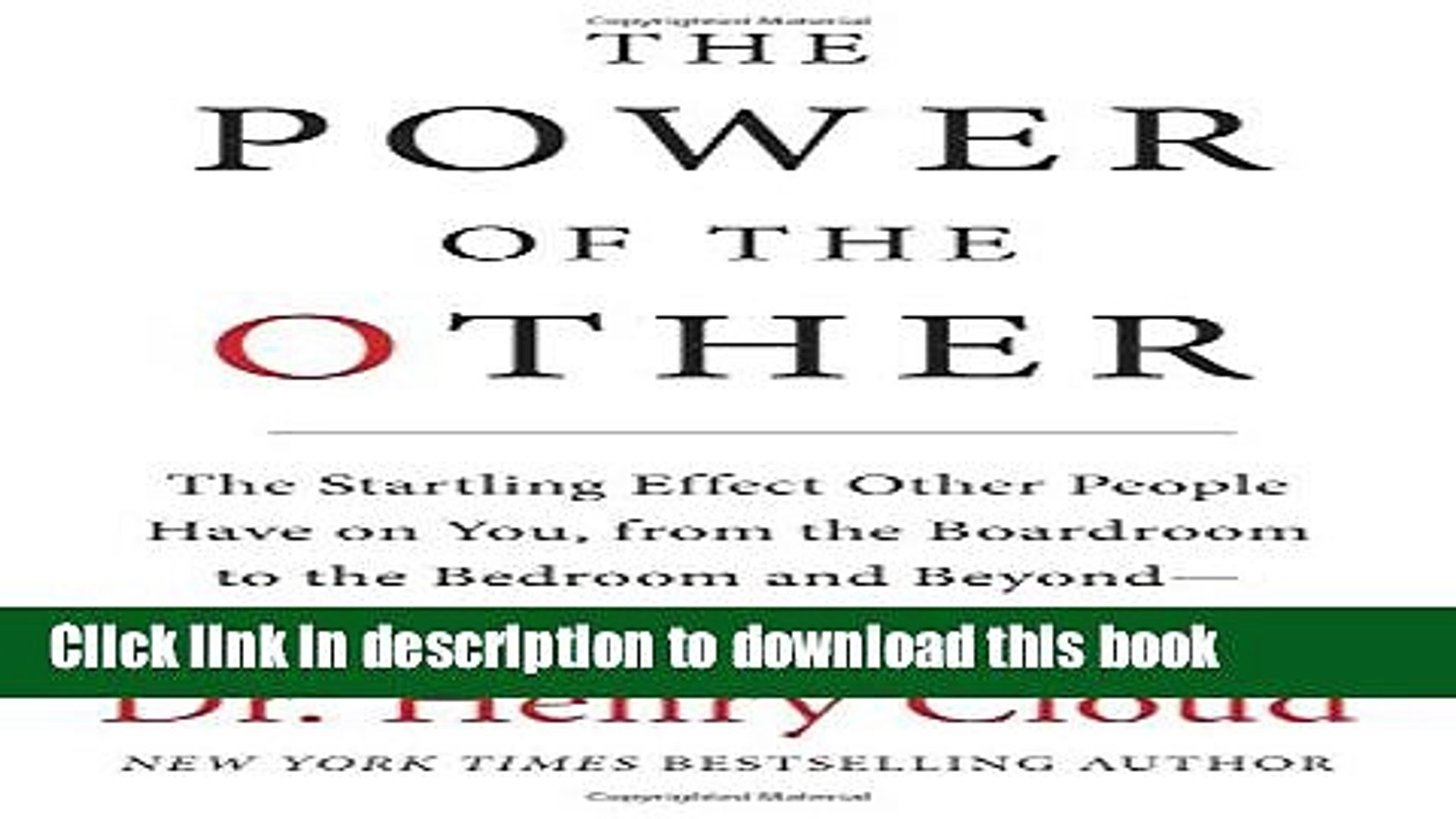 [Popular] Books The Power of the Other: The startling effect other people have on you, from the