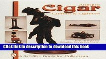 [Popular Books] Antique Cigar Cutters and Lighters Free Online
