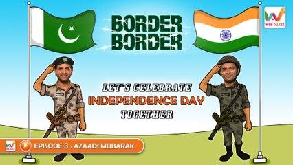 Official Promo Border Border Ep3: Azaadi Mubarak (releasing on 14th August 2016)