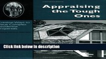 Download Appraising the Tough Ones: Creative Ways to Value Complex Residential Properties (0654M)