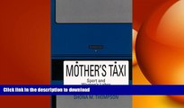 READ BOOK  Mother s Taxi: Sport and Women s Labor (S U N Y Series on Sport, Culture, and Social