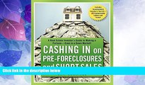 Big Deals  Cashing in on Pre-foreclosures and Short Sales: A Real Estate Investor s Guide to