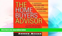 Must Have  The Home Buyer s Advisor: A Handbook for First-Time Buyers and Second-Home Investors