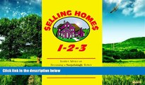 Must Have  Selling Homes 1-2-3: Insider Advice on Becoming a Surprisingly Better Part-Time or