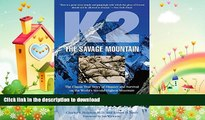 FAVORITE BOOK  K2, The Savage Mountain: The Classic True Story Of Disaster And Survival On The