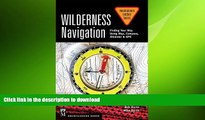 FAVORITE BOOK  Wilderness Navigation: Finding Your Way Using Map, Compass, Altimeter   Gps