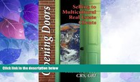 Full [PDF] Downlaod  Opening Doors : Selling to Multicultural Real Estate Customers  READ Ebook