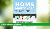 Must Have  Home Makeovers That Sell: Quick and Easy Ways to Get the Highest Possible Price
