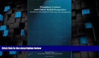 Big Deals  Shopping Centers and Other Retail Properties: Investment, Development, Financing, and
