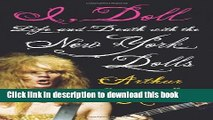 [Download] I, Doll: Life and Death with the New York Dolls Hardcover Free