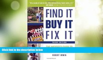 Big Deals  Find It, Buy It, Fix It: The Insider s Guide to Fixer-Uppers  Free Full Read Most Wanted