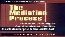 [PDF] The Mediation Process: Practical Strategies for Resolving Conflict (Jossey-Bass Conflict