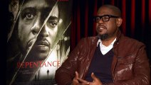 Repentance - Interview Forest Whitaker VO