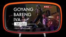 Iva Lola - Goyang Bareng IVA ( LIVE )