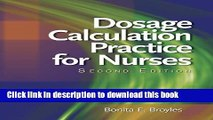 [Popular Books] Dosage Calculation Practices for Nurses (Available Titles 321 Calc!Dosage