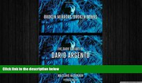 FREE DOWNLOAD  Broken Mirrors/Broken Minds: The Dark Dreams of Dario Argento  FREE BOOOK ONLINE