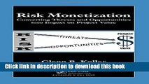 Ebook Risk Monetization: Converting Threats and Opportunities into Impact on Project Value Free