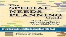[Popular] The Special Needs Planning Guide: How to Prepare for Every Stage of Your Child s Life