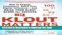 Books Klout Matters: How to Engage Customers, Boost Your Digital Influence--and Raise Your Klout