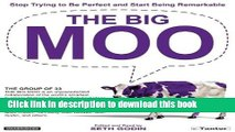 Ebook The Big Moo: Stop Trying to Be Perfect and Start Being Remarkable Full Online