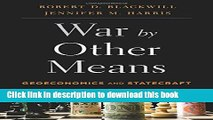 [Popular] War by Other Means: Geoeconomics and Statecraft Hardcover Online