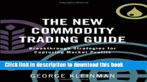 Ebook The New Commodity Trading Guide: Breakthrough Strategies for Capturing Market Profits Full