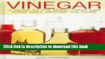 Download Vinegar: A Guide to the Many Types and Their Uses Around the Home Book Online