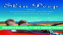 Books Skin Deep: Tattoos, the Disappearing West, Very Bad Men, and My Deep Love for Them All Full