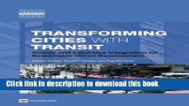 [Popular] Transforming Cities with Transit: Transit and Land-Use Integration for Sustainable Urban