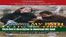 Ebook My Path Leads to Tibet: The Inspiring Story of the Blind Woman Who Brought Hope to the