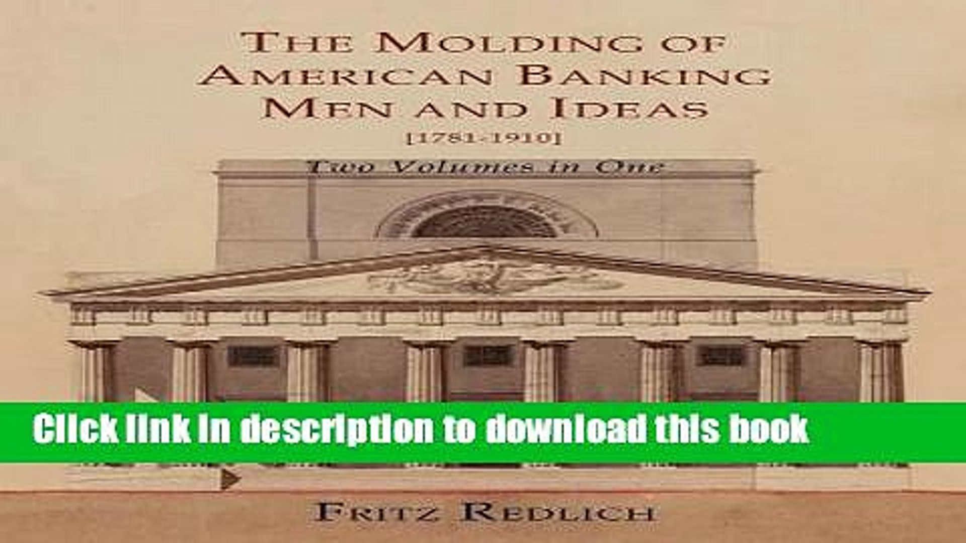 Ebook The Molding of American Banking: Men and Ideas [1781-1910]. Two Volumes Full Online
