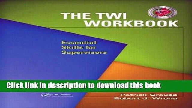 The TWI workbook: essential skills of supervisors