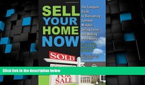 Must Have  Sell Your Home Now: The Complete Guide to Overcoming Common Mistakes, Selling Faster,
