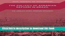 [Popular] The Politics of Agrarian Reform in Brazil: The Landless Rural Workers Movement Kindle
