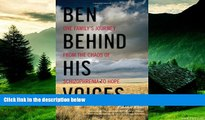 Must Have  Ben Behind His Voices: One Family s Journey from the Chaos of Schizophrenia to Hope