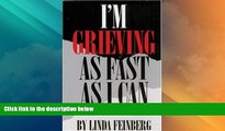 READ FREE FULL  I m Grieving as Fast as I Can: How Young Widows and Widowers Can Cope and Heal