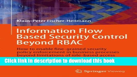 Books Information Flow Based Security Control Beyond RBAC: How to enable fine-grained security