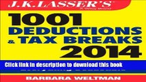 Ebook J.K. Lasser s 1001 Deductions and Tax Breaks 2014: Your Complete Guide to Everything