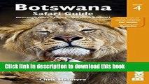 [Download] Botswana Safari Guide: Okavango Delta, Chobe, Northern Kalahari Paperback Free