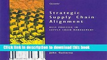 [Popular] Strategic Supply Chain Alignment: Best Practice in Supply Chain Management Paperback