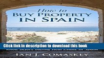 [Popular] How To Buy Property In Spain: The Insider Tips And Tricks You Need To Know Before Buying